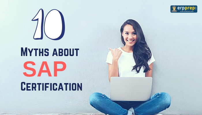 10 Myths About SAP Certification, ERPPREP.COM, Free Updates, high paying job, Personalized Result, SAP Certification, SAP Training, Scenario-Based Questions, Unlimited Mock Tests, C_TS4FI_1709, C_TSCM52_67, C_TSCM62_67, C_TSCM42_67, C_THR12_67, SAP S/4HANA for Financial Accounting Associates, SAP Material Management, SAP Sales and Distribution, SAP Production Planning and Manufacturing, SAP Human Capital Management, SAP MM Certification, SAP MM Syllabus, SAP MM Exam, SAP SD Certification, SAP SD Exam, SAP SD Syllabus, SAP PP Certification, SAP PP Exam, SAP PP Syllabus, SAP HR Certification, SAP HR Exam, SAP HR Syllabus, C_TSCM52_66 Test, SAP MM Online Test, C_TSCM52_67 Questions and Answers, C_TSCM62_67 Mock Test, C_TSCM62_67 Practice Questions, C_THR12_67 Mock Test, SAP ERP Human Capital Management, C_THR12_66 Mock Test,