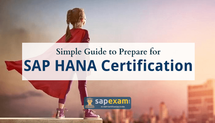 How to Prepare for SAP HANA Certification to Achieve Better
